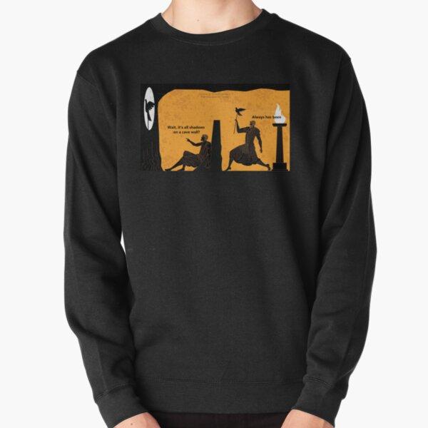 Its' All Plato's Cave Pullover Sweatshirt