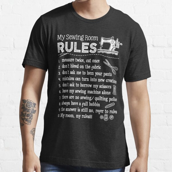 My Sewing Room Rules Funny Sewing Machine Essential T-Shirt