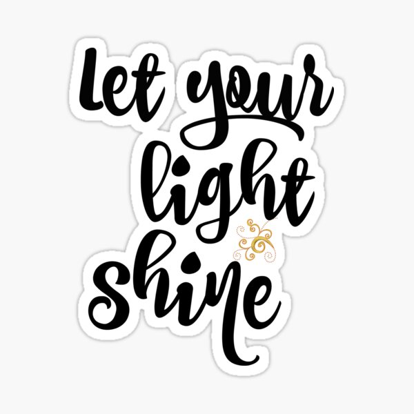 Quote: Let Your Light Shine Sticker