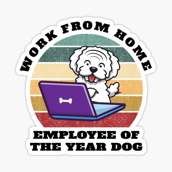 Work From Home Employee Of The Year Dog Sticker