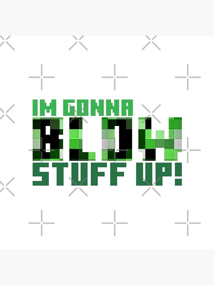 Blow stuff up! by MyMadMerch