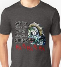 we've come for your daughter chuck- beetlejuice Unisex T-Shirt