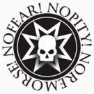 No Fear! No Pity! No Remorse! by GroatsworthTees
