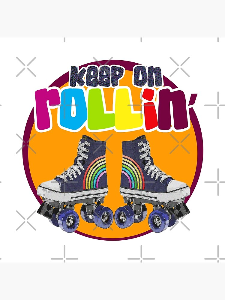 Keep on Rollin' by MyMadMerch