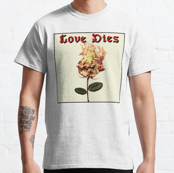 Love Dies - Grunge Burning Rose Classic T-Shirt