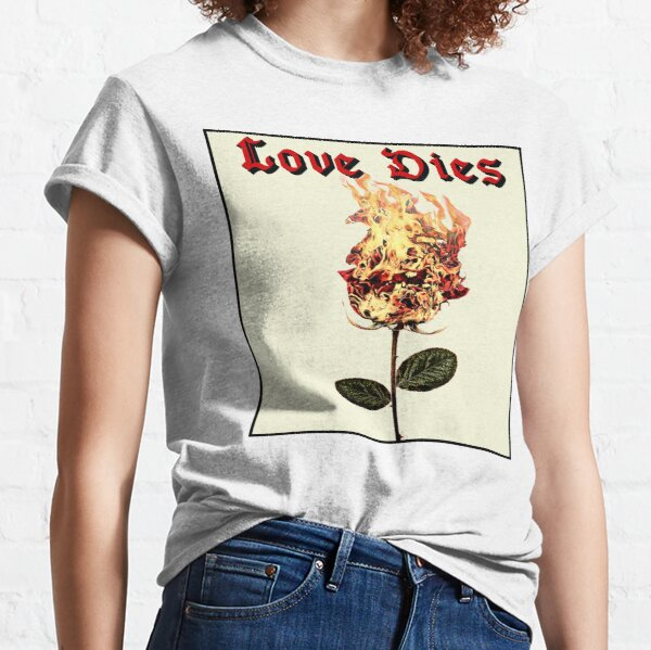 Love Dies - Grunge Burning Rose Classic T-Shirt