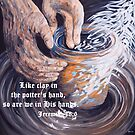 In the Potter's Hands with Scripture by EloiseArt