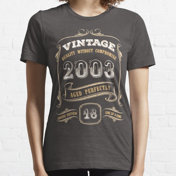 18th Birthday Gift Gold Vintage 2003 Aged Perfectly Essential T-Shirt