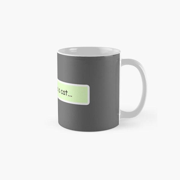 Hold on i see a cat Classic Mug