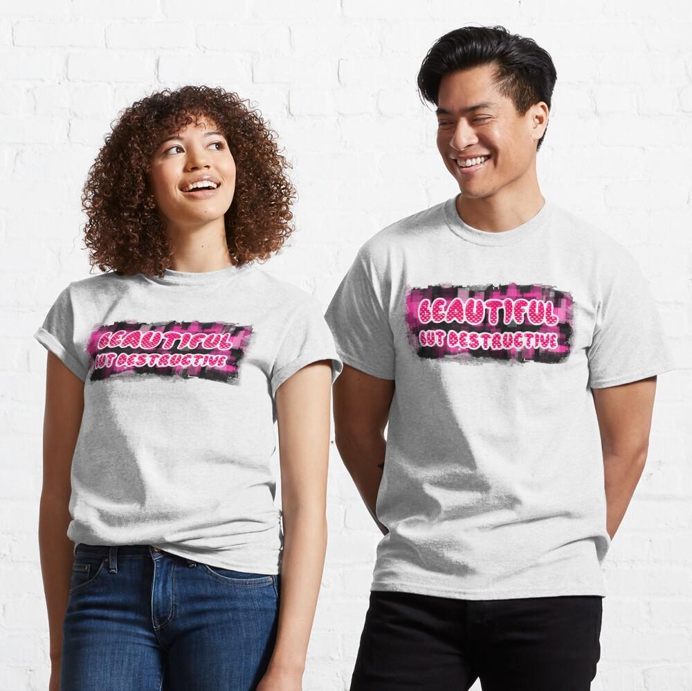 Bad Girl - Beautiful But Destructive Classic T-Shirt