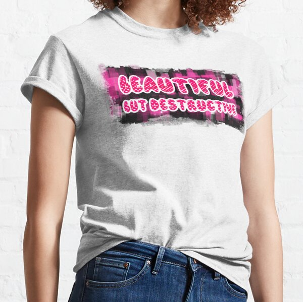 Bad Girl - Beautiful But Destructive Classic T-Shirt