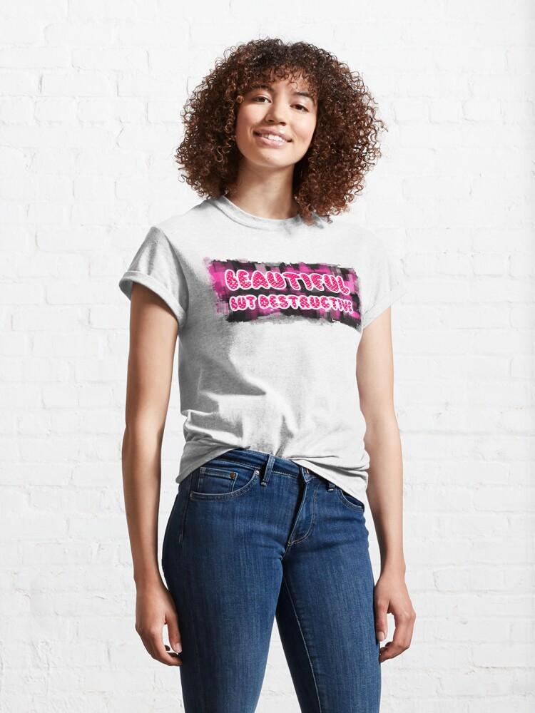 Alternate view of Bad Girl - Beautiful But Destructive Classic T-Shirt