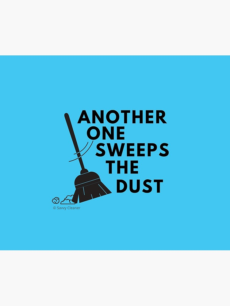 Another One Sweeps the Dust Housekeeping Fun Cleaning Lady Gift by SavvyCleaner