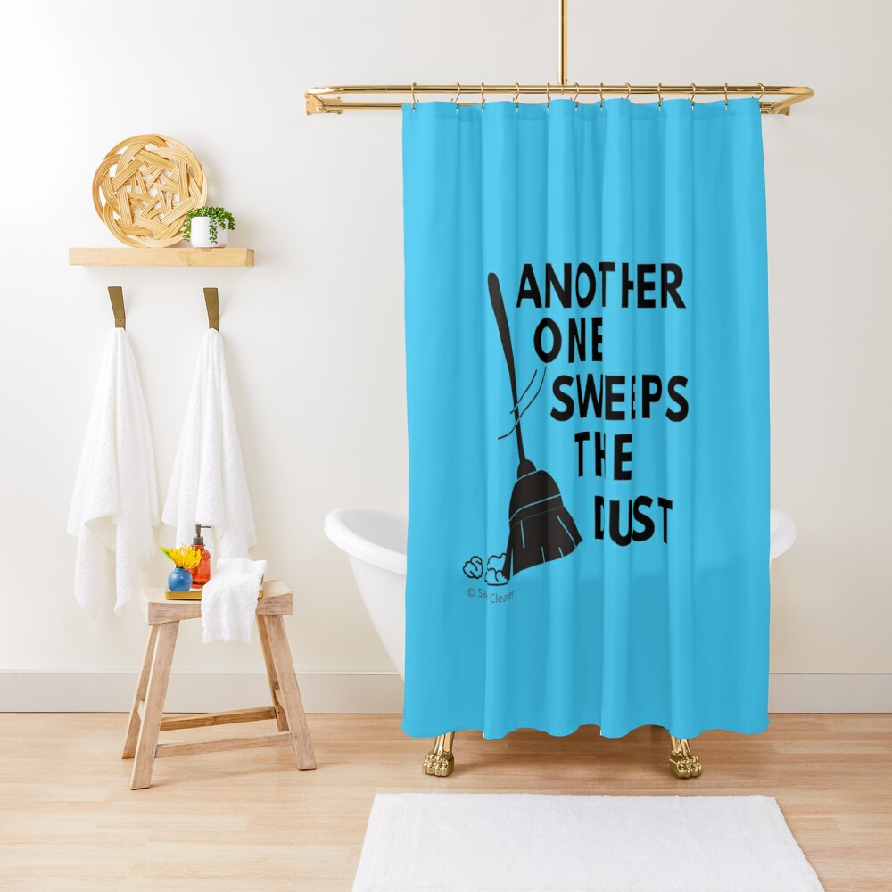 Another One Sweeps the Dust Housekeeping Fun Cleaning Lady Gift Shower Curtain