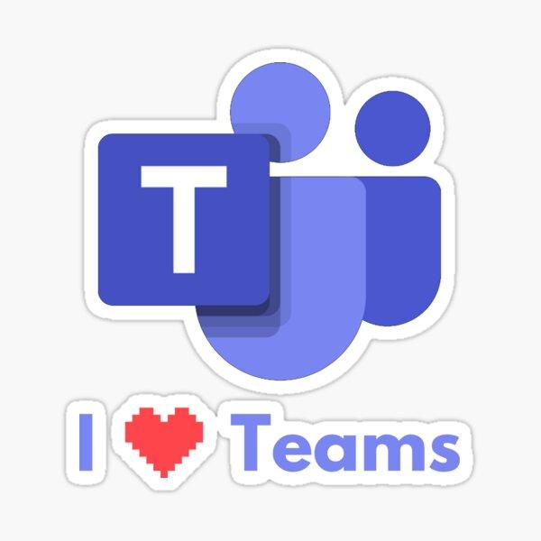 I Love Teams - Microsoft Teams Sticker