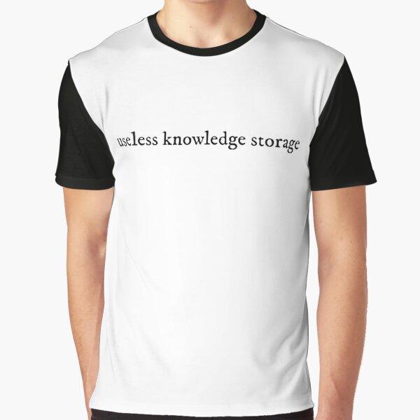Useless knowledge storage Graphic T-Shirt