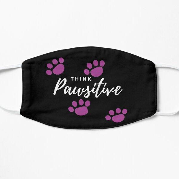 Think Pawsitive Flat Mask