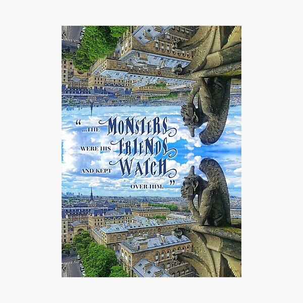 Monsters Were His Friends Notre-Dame Paris Gargoyle Photographic Print