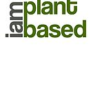 I Am Plant Based by Jakob Sikais