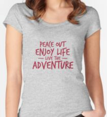 Peace Out Enjoy Life Live the Adventure - RED Women's Fitted Scoop T-Shirt
