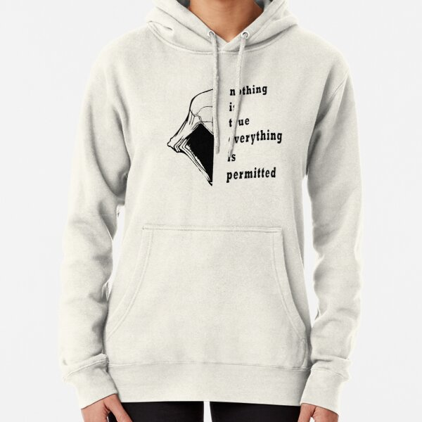 nothing is true everything is permitted Pullover Hoodie