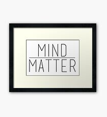 Mind Over Matter Framed Print