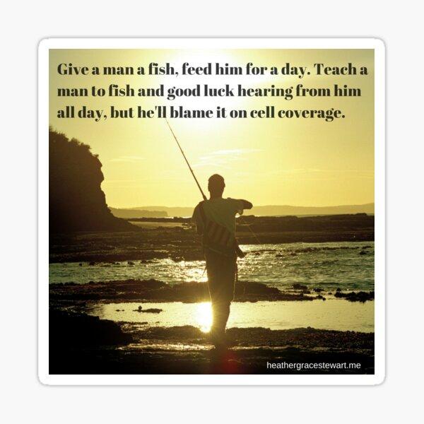 Teach A Man To Fish... Sticker