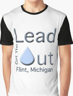 """Get the Lead Out Flint Michigan"" typography Graphic T-Shirt"