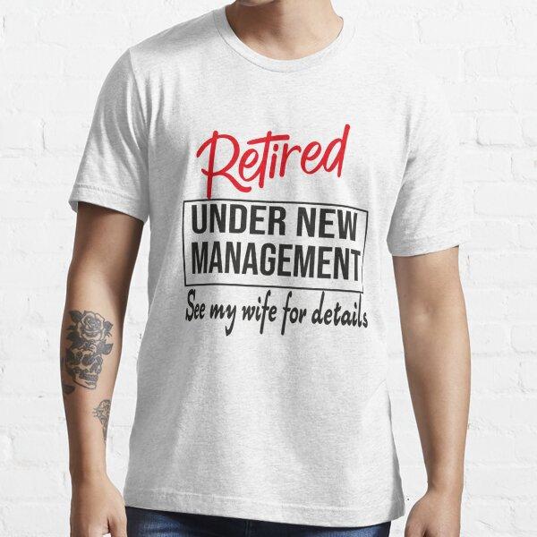 Ruhestand unter neuer Leitung Siehe Frau für Details Essential T-Shirt