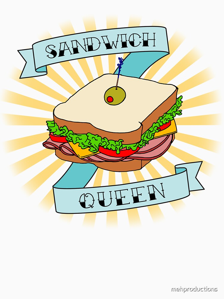 Sandwich Queen by mehproductions
