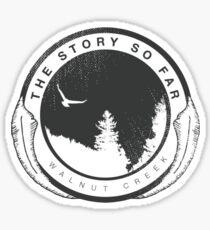 The Story So Far Walnut Creek Sticker