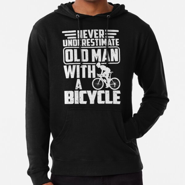 Never Underestimate An Old Man With A Bicycle Lightweight Hoodie