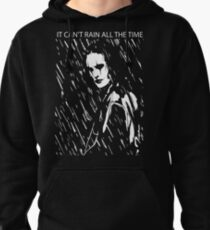 it can't rain all the time Pullover Hoodie