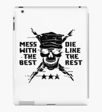 Mess With The Best, Die Like The Rest! iPad Case/Skin