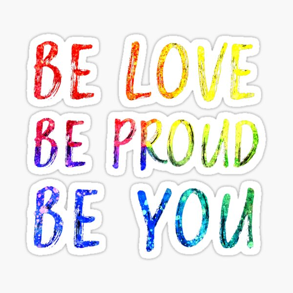 Be Love Be Proud Be You Quotes Sticker
