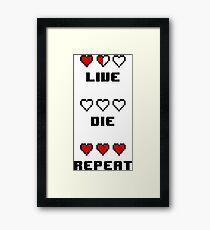 Live. Die. Repeat. Framed Print