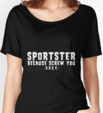 Sportster Because Screw You Sign Women's Relaxed Fit T-Shirt