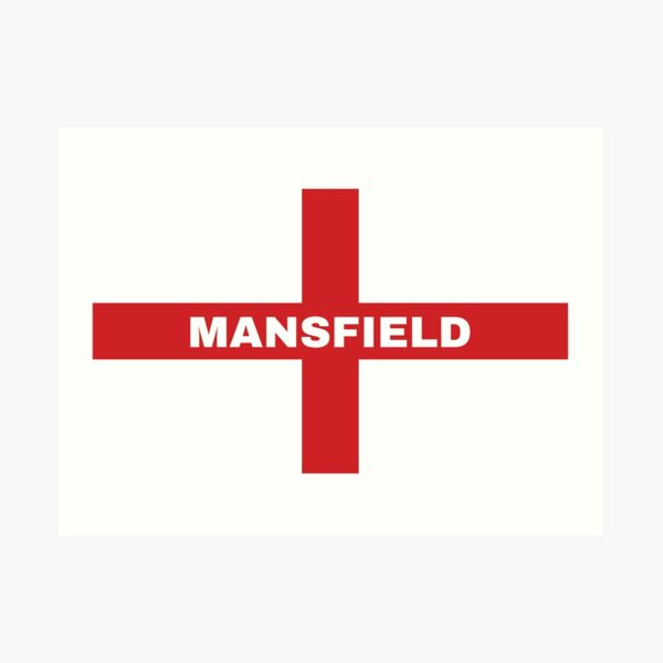 My Home Country Is England and Home City Mansfield  Art Print