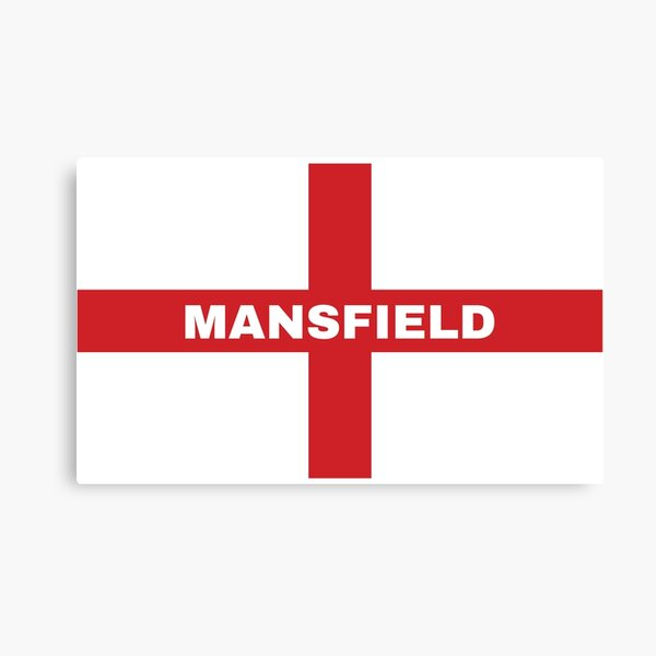 My Home Country Is England and Home City Mansfield  Canvas Print