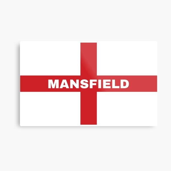 My Home Country Is England and Home City Mansfield  Metal Print
