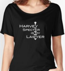 Harvey Specter is my Lawyer w Women's Relaxed Fit T-Shirt