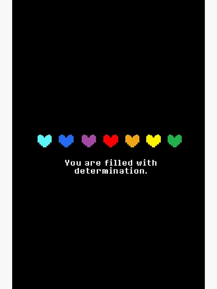 Undertale - You are Filled with Determination. by Gabbo