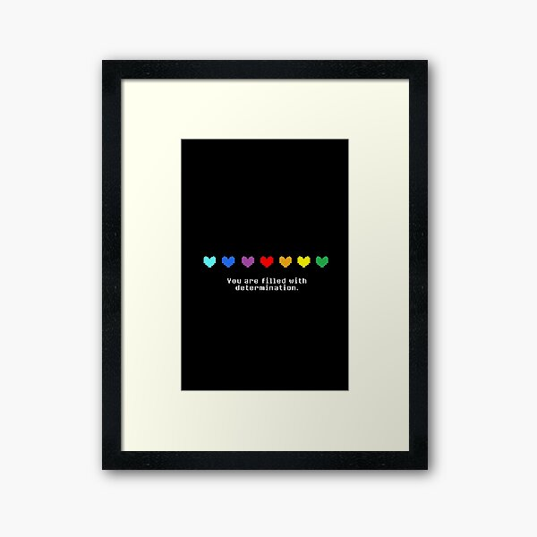 Undertale - You are Filled with Determination. Framed Art Print
