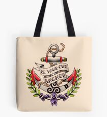 Be Your Own Anchor Tote Bag