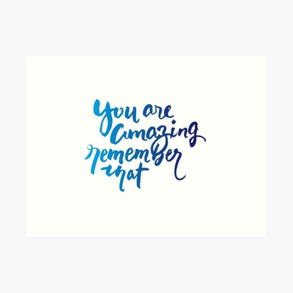 You are Amazing Brush Lettering Handwriting Art Print