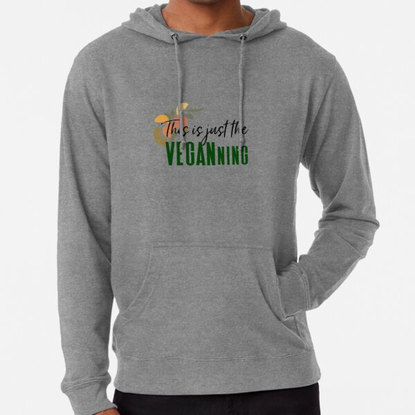 This is Just the Veganning Lightweight Hoodie
