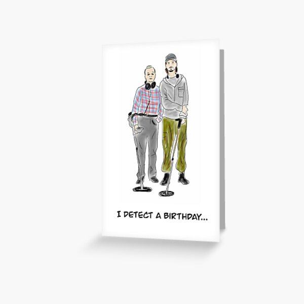 I detect a birthday - the Detectorists Greeting Card