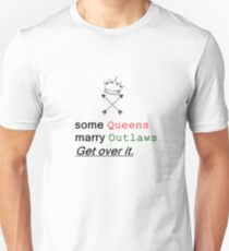 Some Queens marry Outlaws Unisex T-Shirt