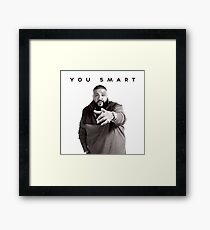 You Smart | DJ Khaled  Framed Print