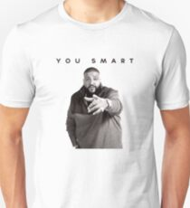 You Smart | DJ Khaled  Unisex T-Shirt